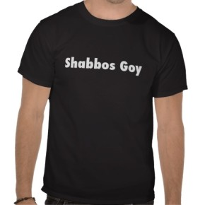 shabbos_goy_t_shirt-r718211d4e8c94d4aba1fd4641240ca4e_va6lr_512